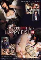 女子校生凌辱日記 HAPPY FISH 04